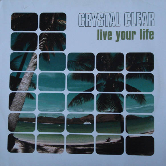 CRYSTAL CLEAR - Live Your Life - Maxi 45T