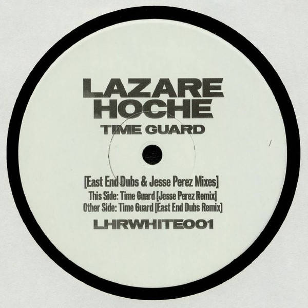 LAZARE HOCHE - Time Guard [East End Dubs & Jesse Perez Mixes] - Maxi 45T