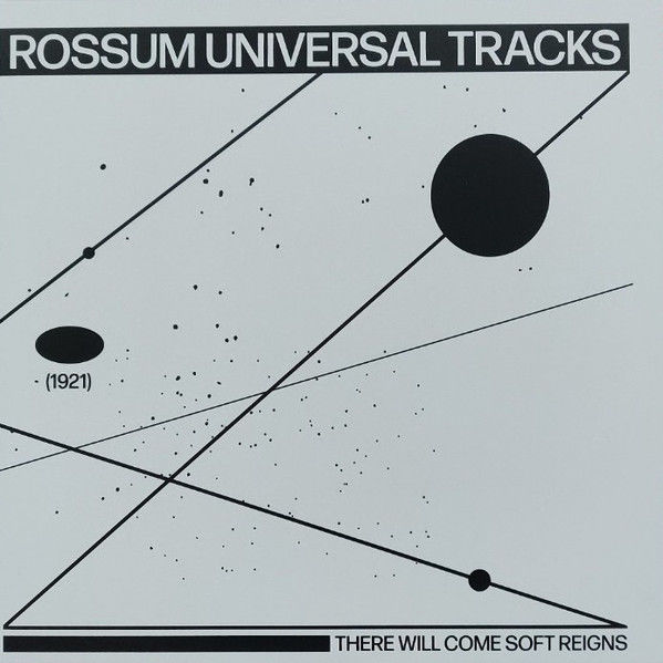 ROSSUM UNIVERSAL TRACKS - There Will Come Soft Reigns - Maxi 45T