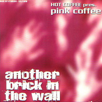 HOT COFFEE PRES. PINK COFFEE - Another Brick In The Wall - 12 inch 45 rpm