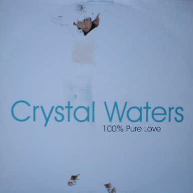 CRYSTAL WATERS - 100% Pure Love - Maxi 45T