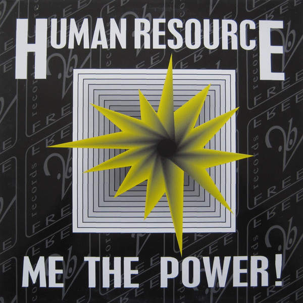 HUMAN RESOURCE - Me The Power! - Maxi 45T