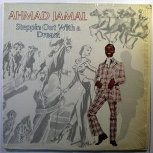 Ahmad Jamal Steppin Out With A Dream