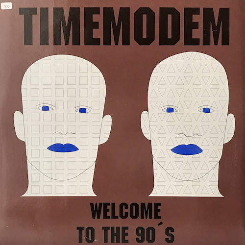 TIME MODEM - Welcome To The 90's - Maxi 45T