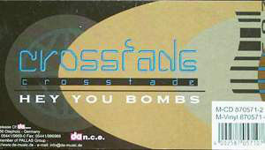 CROSSFADE - Hey You Bombs - Maxi 45T