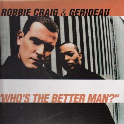 Robbie Craig & Gerideau Who's The Better Man?