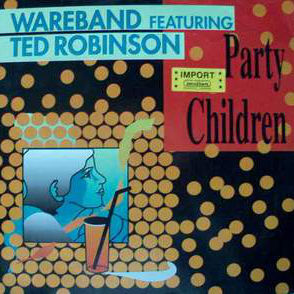 WAREBAND FEATURING TAD ROBINSON - Party Children - 12 inch 45 rpm