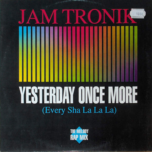 JAM TRONIK - Yesterday Once More (Every Sha La La La) - Maxi 45T