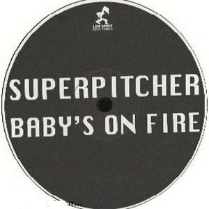 Superpitcher Baby's On Fire