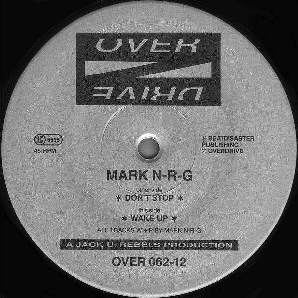 MARK N-R-G - Don't Stop / Wake Up - Maxi 45T