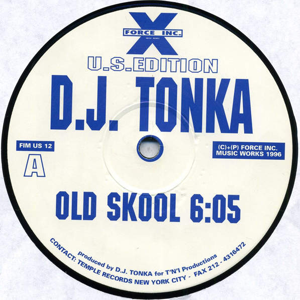 DJ TONKA - Old Skool / Use Ya Ears - 12 inch 45 rpm