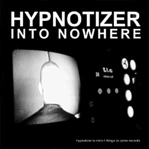 Hypnotizer Into Nowhere