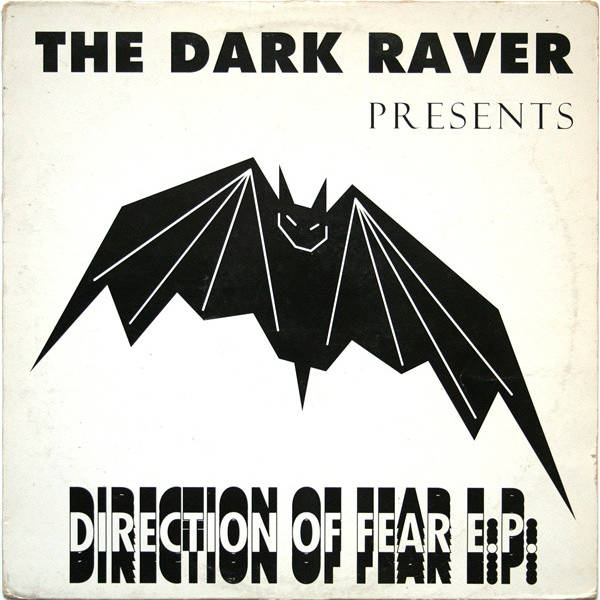 The Dark Raver direction of fear e.p.